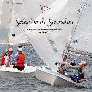 Cover for Sailin' on the Stranahan, a history of the Lauderdale Yacht Club